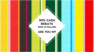 Poland's 30% cash rebate scheme is now available