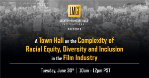 LMGI announce keynote speaker and panelists for  town hall on racial equity, diversity and inclusion in the film industry