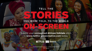 Netflix and UNESCO call for African filmmakers to adapt folktales